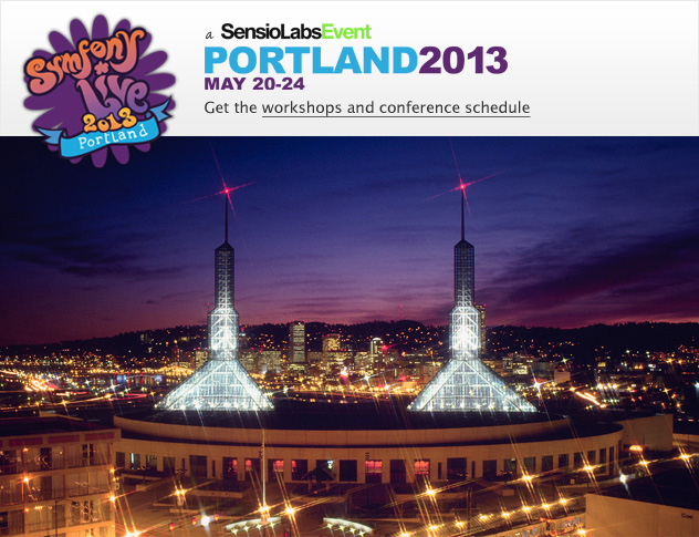 Save the date! Symfony Live Portland, May 20th-24th 2013 - Get the workshops and conference schedule - Symfony Live 2013 Portland
